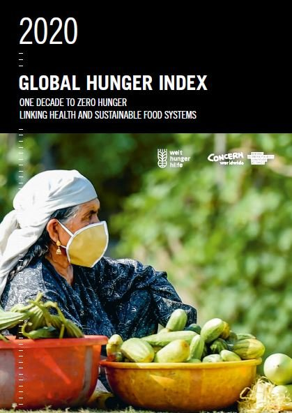 2020 Global Hunger Index: One Decade to Zero Hunger, Linking Health and Sustainable Food Systems