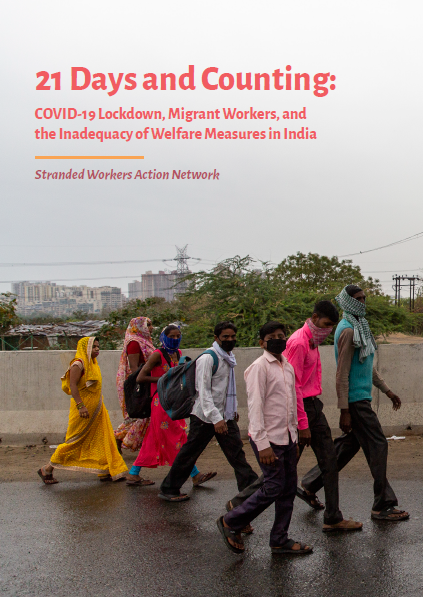 21 Days and Counting- COVID-19 Lockdown, Migrant Workers, and the Inadequacy of Welfare Measures in India