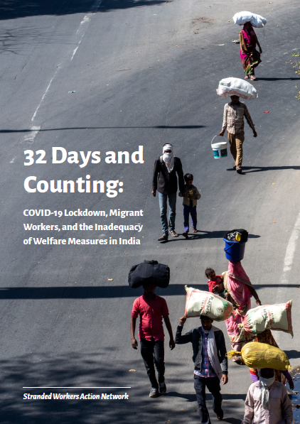 32 Days and Counting: Covid-19 Lockdown, Migrant Workers and the Inadequacy of Welfare Measures in India