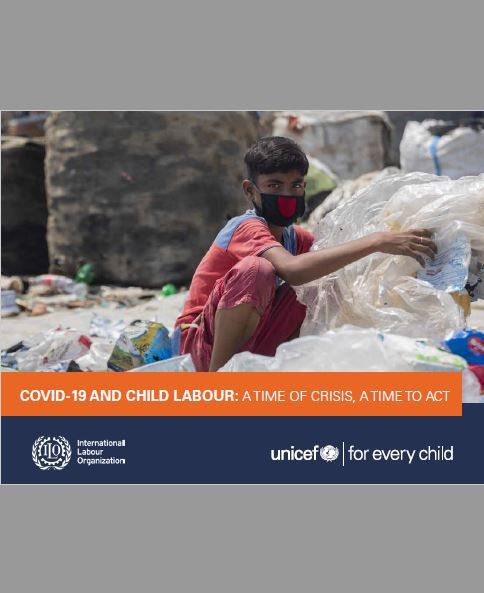 COVID-19 and Child Labour: A time of crisis, a time to act