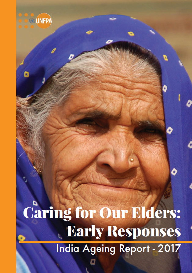 Caring for our elders: Early Responses India Ageing Report 2017