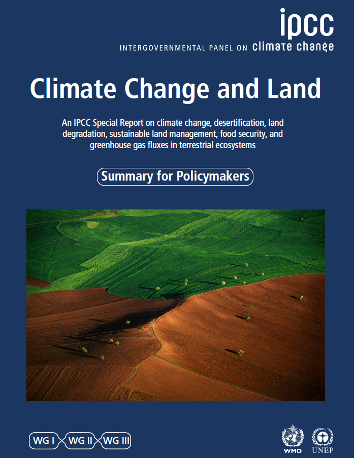 Climate Change and Land: an IPCC special report on climate change, desertification, land degradation, sustainable land management, food security, and greenhouse gas fluxes in terrestrial ecosystems