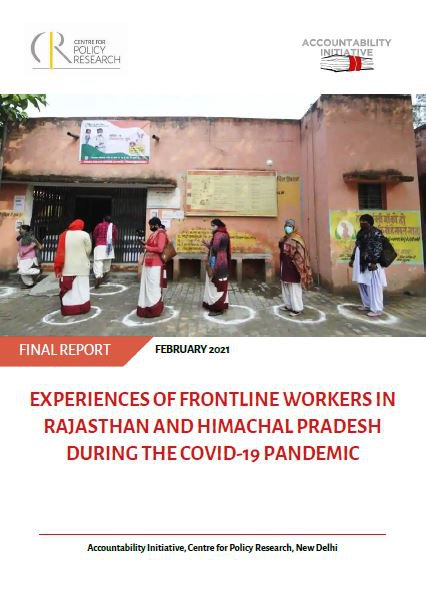 Experiences of Frontline Workers in Rajasthan and Himachal Pradesh during the Covid-19 Pandemic