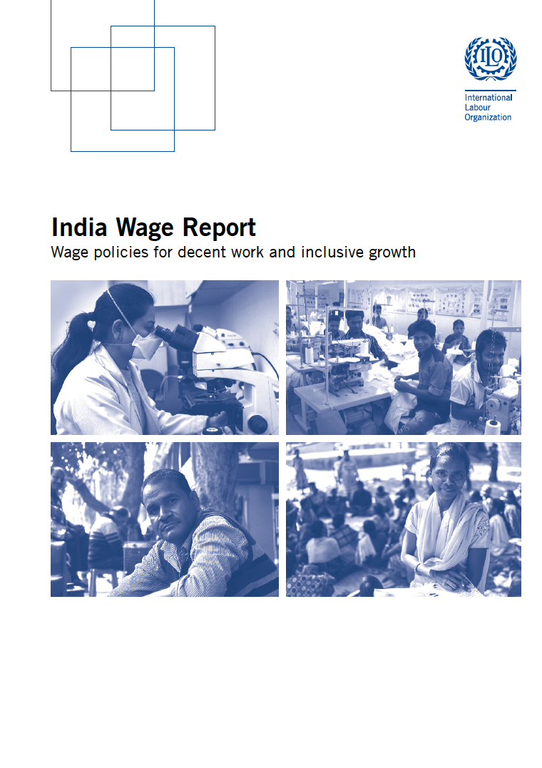 India Wage Report 2018: Wage policies for decent work and inclusive growth
