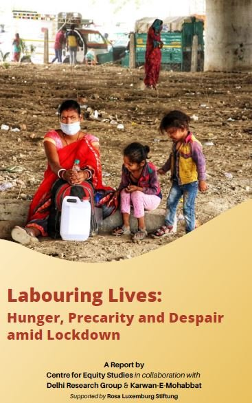 Labouring Lives: Hunger, Precarity and Despair amid Lockdown