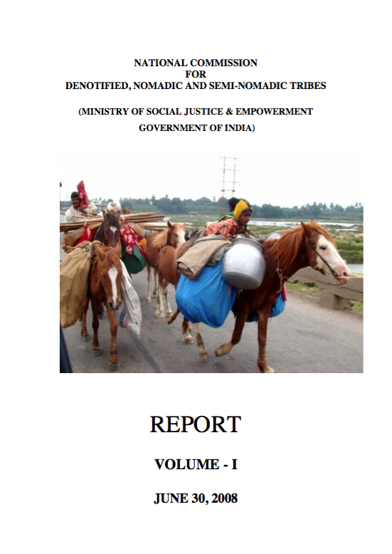 National Commission for Denotified, Nomadic and Semi-Nomadic Tribes: Report – Volume I