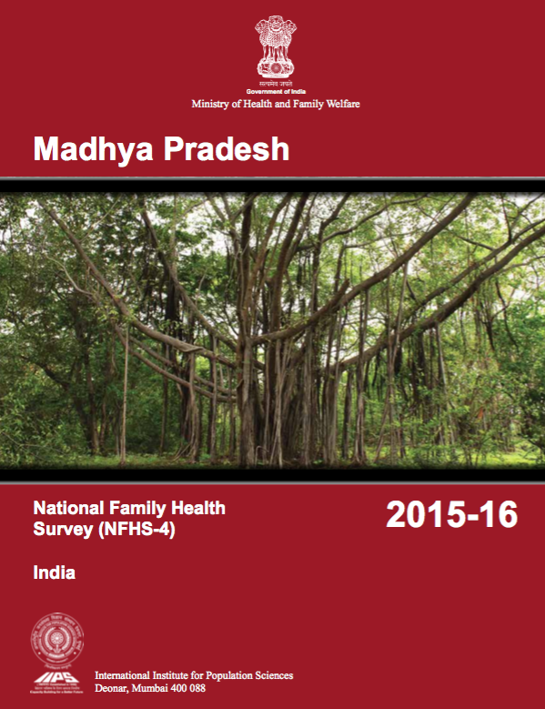 National Family Health Survey (NFHS-4) 2015-16: Madhya Pradesh