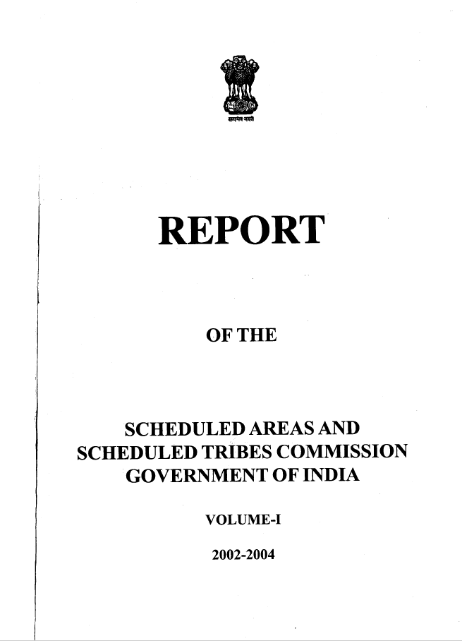 Report of the Scheduled Areas and Scheduled Tribes Commission: Volume I, 2002-2004