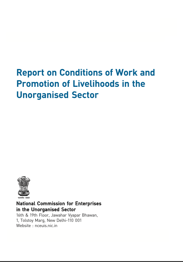 Report on Conditions of Work and Promotion of Livelihoods in the Unorganised Sector