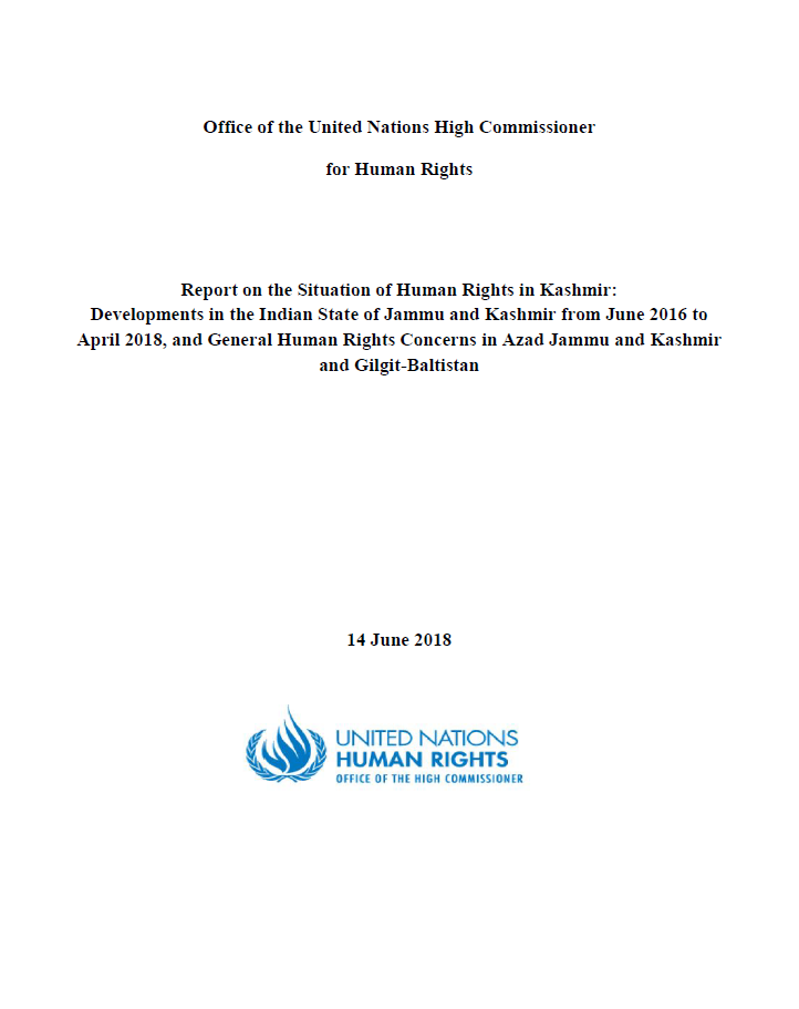 Report on the Situation of Human Rights in Kashmir: Developments in the Indian State of Jammu and Kashmir from June 2016 to April 2018, and General Human Rights Concerns in Azad Jammu and Kashmir and Gilgit-Baltistan