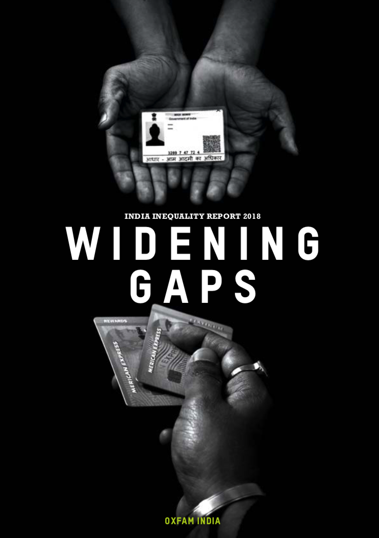 India Inequality Report 2018: Widening Gaps