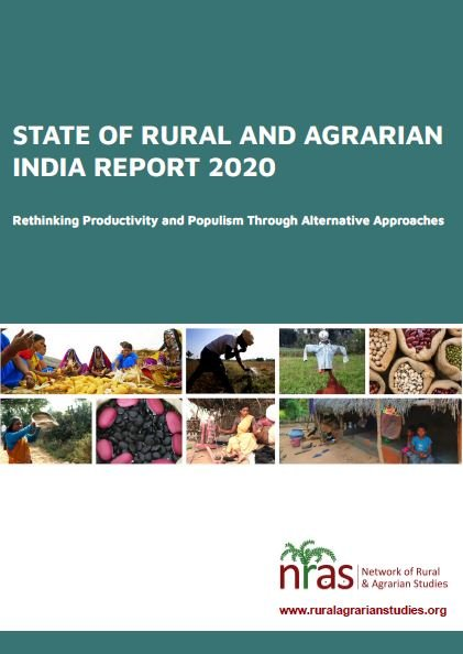 State of Rural and Agrarian India Report 2020: Rethinking Productivity and Populism through Alternative Approaches