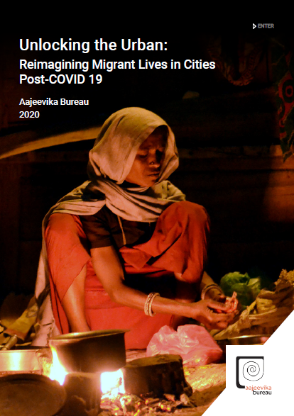 Unlocking the Urban: Reimagining Migrant Lives in Cities Post-COVID 19