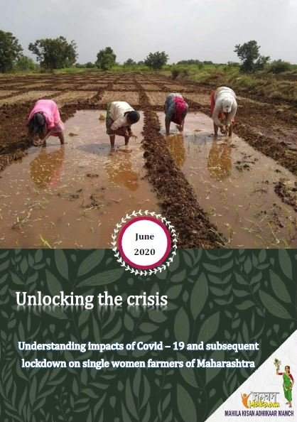 Unlocking the crisis: Understanding impacts of Covid-19 and subsequent lockdown on single women farmers of Maharashtra