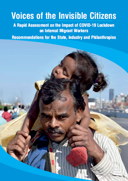 Voices of the Invisible Citizens: A Rapid Assessment on the Impact of the COVID-19 Lockdown on Internal Migrant Workers